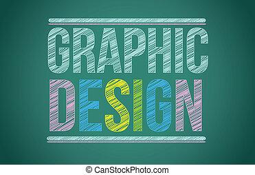chalk board with graphic design written illustration design...