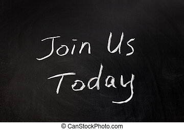Join us today - Chalk drawing - Join us today