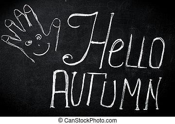 chalk inscription, Hello autumn, on black Board