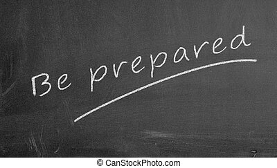 chalkboard be prepared - Illustration of be prepared written...