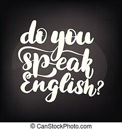 do you speak English? - Chalkboard blackboard lettering do ...