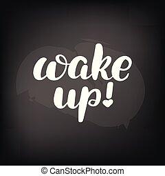 lettering wake up - Chalkboard blackboard lettering wake up....