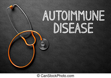 Chalkboard with Autoimmune Disease Concept. 3D Illustration....