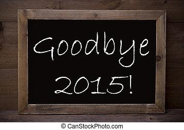 Chalkboard With Goodbye 2015