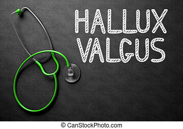 Chalkboard with Hallux Valgus. 3D Illustration. - Medical...