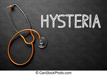 Chalkboard with Hysteria. 3D Illustration. - Medical...