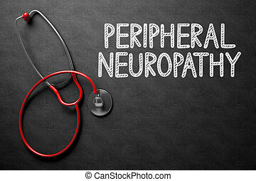 Chalkboard with Peripheral Neuropathy. 3D Illustration. - ...