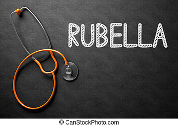 Chalkboard with Rubella Concept. 3D Illustration.