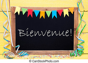 Chalkboard With Streamer, Bienvenue Means Welcome - ...