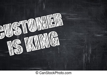 Chalkboard writing: customer is king