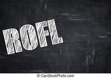 Chalkboard writing: rofl internet slang
