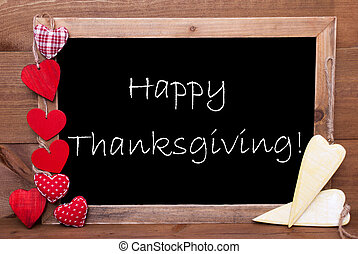 Chalkbord, Red And Yellow Hearts, Text Happy Thanksgiving
