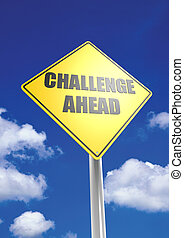 Challenge ahead - Rendered artwork with blue sky background