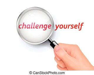 challenge yourself showing through magnifying glass