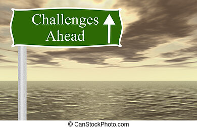 Challenges ahead freeway sign