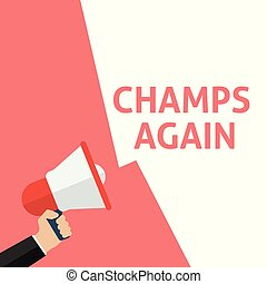 CHAMPS AGAIN Announcement. Hand Holding Megaphone With...