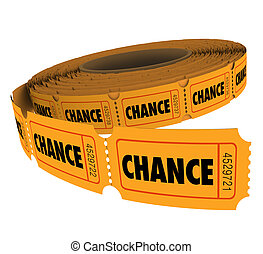 Chance Word Tickets Raffle Lottery Drawing Odds Enter to Win...