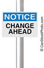 Change Ahead - A modified OSHA notice sign indicating Change...
