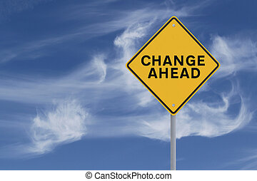Change Ahead - A road sign indicating change ahead against a...
