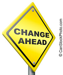 change ahead changes and improvement making thing better for the future positive evolution improve to the best road sign with text