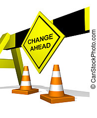 Road block warning on future changes featuring change management