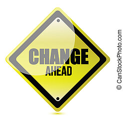 change ahead road sign illustration design over white