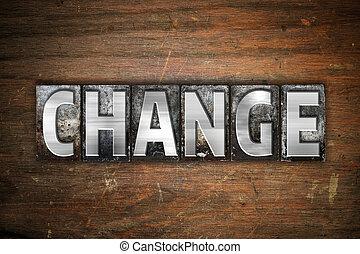 Change Concept Metal Letterpress Type