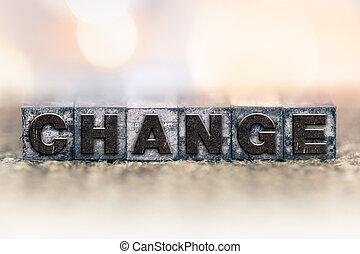 Change Concept Vintage Letterpress Type