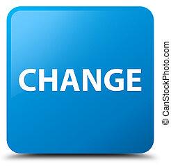 Change cyan blue square button