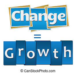 Change Equals Growth Blue Squares Stripes - Change is how we...