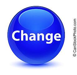 Change glassy blue round button