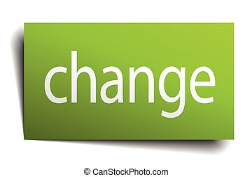 change green paper sign on white background