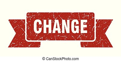 change grunge ribbon. change sign. change banner