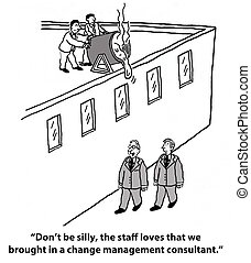 "Change Management - ""Don't be silly, the staff loves that we..."