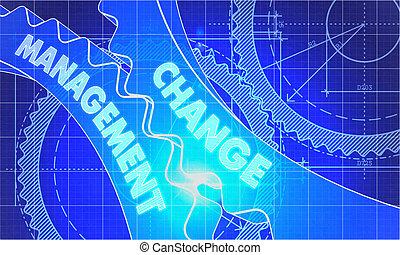 Change Management on the Cogwheels. Blueprint Style. -...