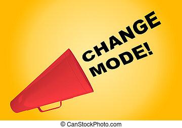 Change Mode! concept