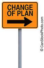 Change of Plan - Conceptual road sign indicating change of...