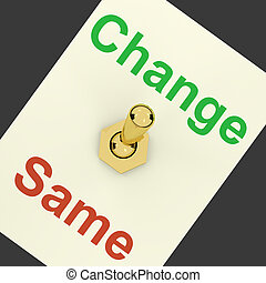 Change Same Switch Showing That We Should Do Things...