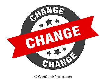 change sign. change black-red round ribbon sticker