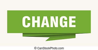 change sign. change paper origami speech bubble. change tag....