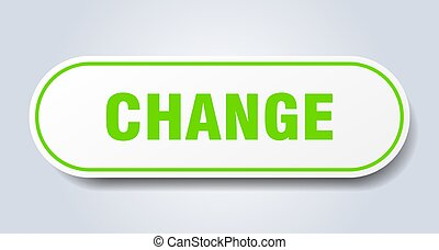 change sign. change rounded green sticker. change