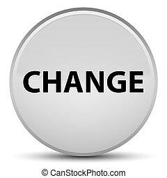 Change special white round button