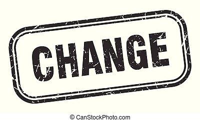 change stamp. change square grunge sign. change
