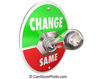 Change Vs Same Switch Toggle Lever Turn On Words 3d ...