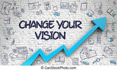 Change Your Vision Drawn on Brick Wall. 3D.