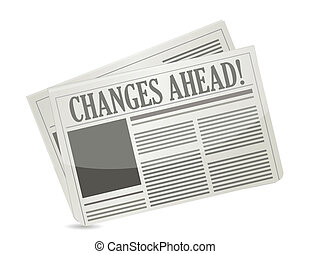 changes ahead newspaper illustration design over a white...