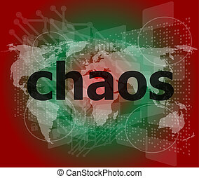 chaos word on business digital touch screen