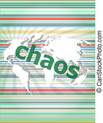 chaos word on business digital touch screen. concept of citation, info, testimonials, notice, textbox