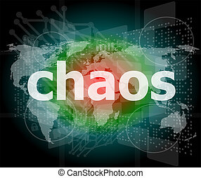 chaos word on digital touch screen