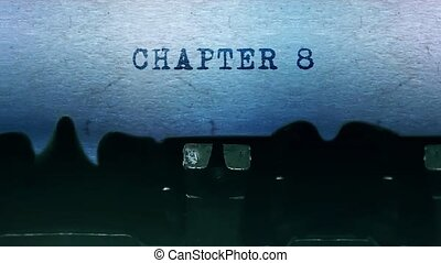 Chapter 8 Word closeup Being Typing and Centered on a Sheet of paper on old vintage Typewriter mechanical 4k Footage Background Animation.